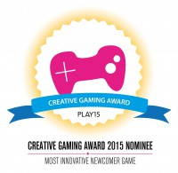 Creative Gaming Award 2015 Nominee - Most Innovative Newcomer Game